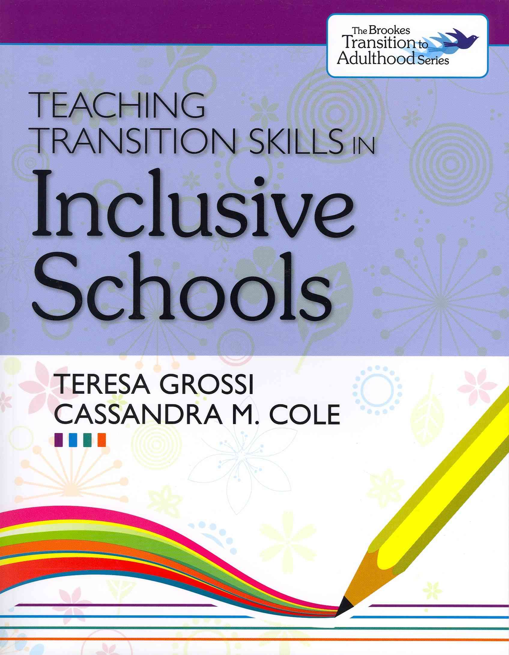 Teaching Transition Skills in Inclusive Schools By Grossi, Teresa/ Cole, Cassandra M.